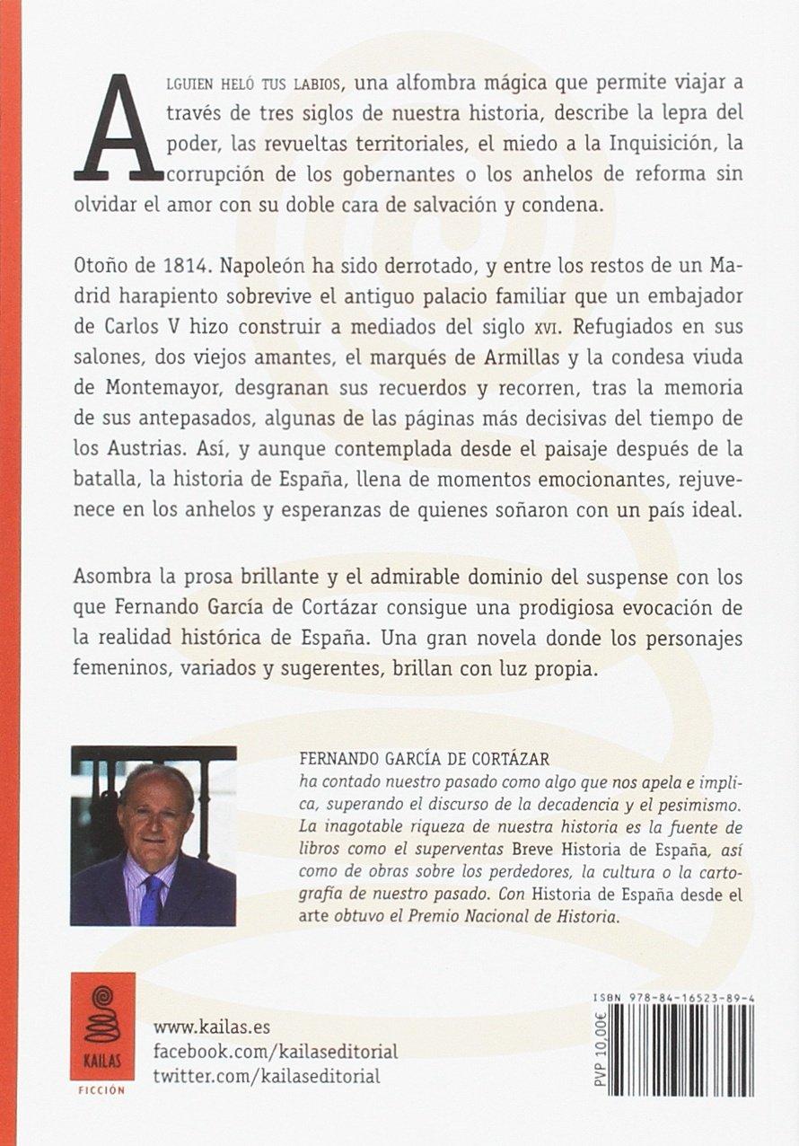 Alguien heló tus labios: La novela del sentimiento de España: 13 KBL: Amazon.es: García de Cortázar Ruiz de Aguirre, Fernando: Libros