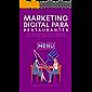 MARKETING DIGITAL PARA RESTAURANTES: Las mejores estrategias de marketing para posicionar tu negocio online