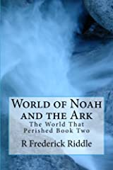 World of Noah and the Ark (The World That Was Book 2) Kindle Edition