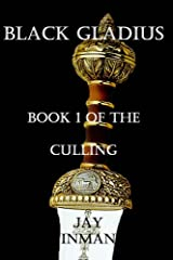 Black Gladius: Book 1 of the Culling Kindle Edition