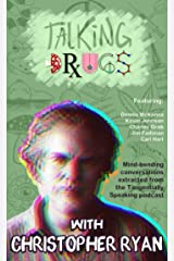 Tangentially Talking Drugs: (with Christopher Ryan) Kindle Edition