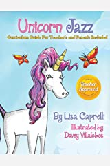 Unicorn Jazz: Book With Included Curriculum Guide for Teachers and Parents (Unicorn Jazz Activity Books) Paperback