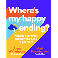 Where's My Happy Ending?: Happily ever after and how the heck to get there (English Edition)