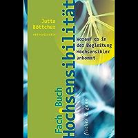 Fachbuch Hochsensibilität: Worauf es in der Begleitung Hochsensibler ankommt (German Edition)
