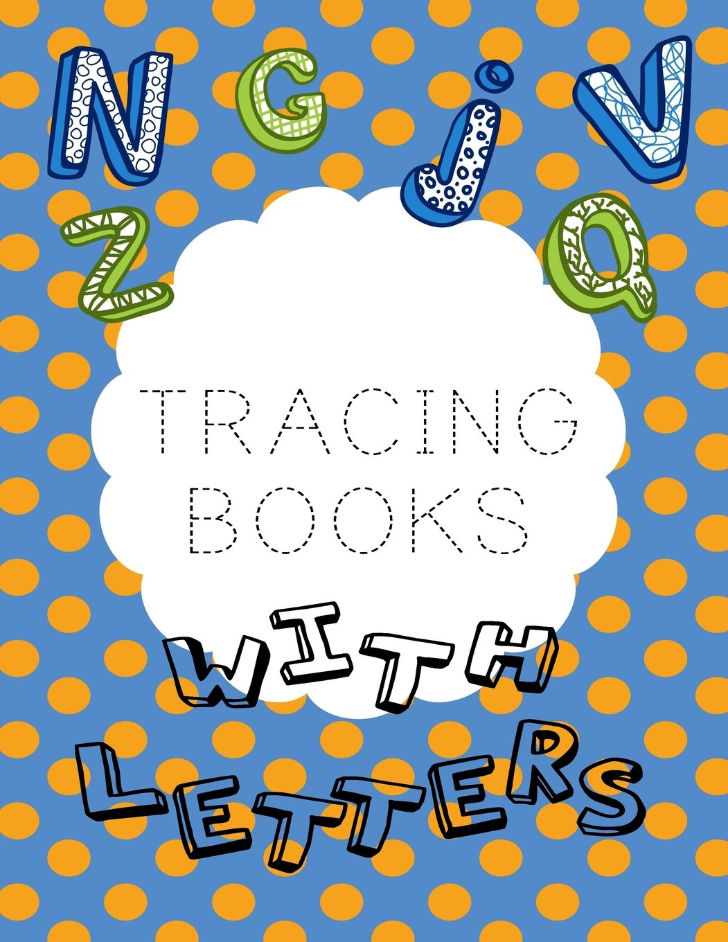 "Tracing Books With Letters: Letter Tracing Practice Book For Preschoolers, Kindergarten (Printing For Kids Ages 3-5)(1"" Lines, Dashed) PDF"