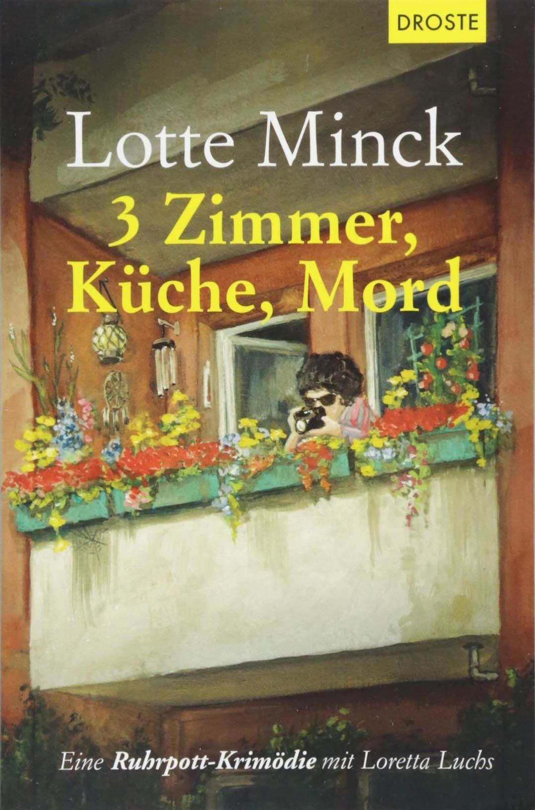 3 Zimmer, Küche, Mord: Eine Ruhrpott-Krimödie mit Loretta Luchs Taschenbuch – 12. September 2018 Lotte Minck Küche Droste Verlag 3770020197