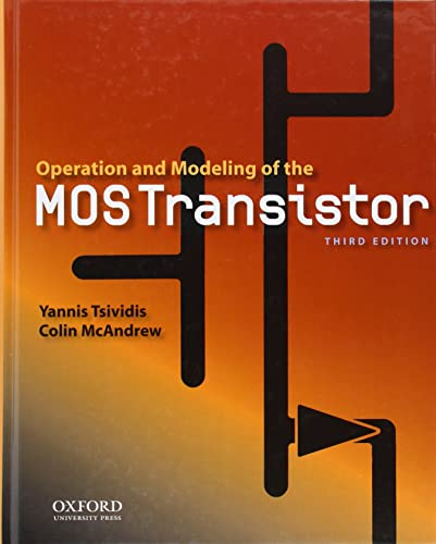 Operation and Modeling of the MOS Transitor