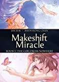 Makeshift Miracle Book 1: The Girl From Nowhere