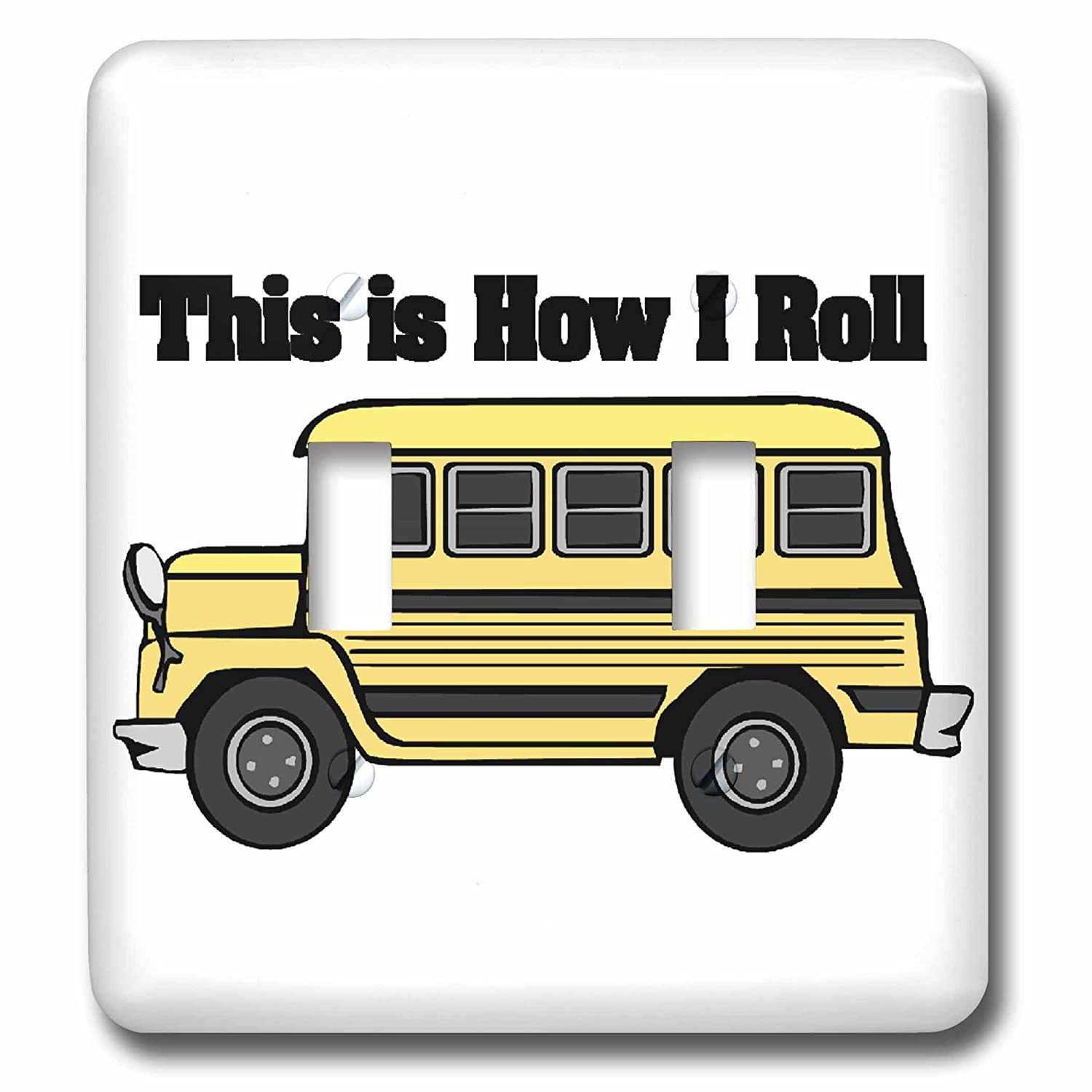 3dRose lsp_102559_2 This Is How I Roll Short Yellow School Bus Double Toggle Switch