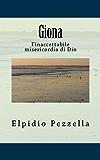Giona: l'inaccettabile misericordia di Dio (Studiando la Parola Vol. 2) (Italian Edition)