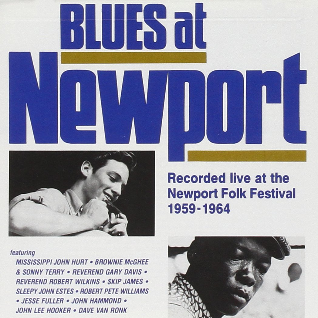 Blues at Newport Recorded live at the Newport Folk Festival 1959-1964