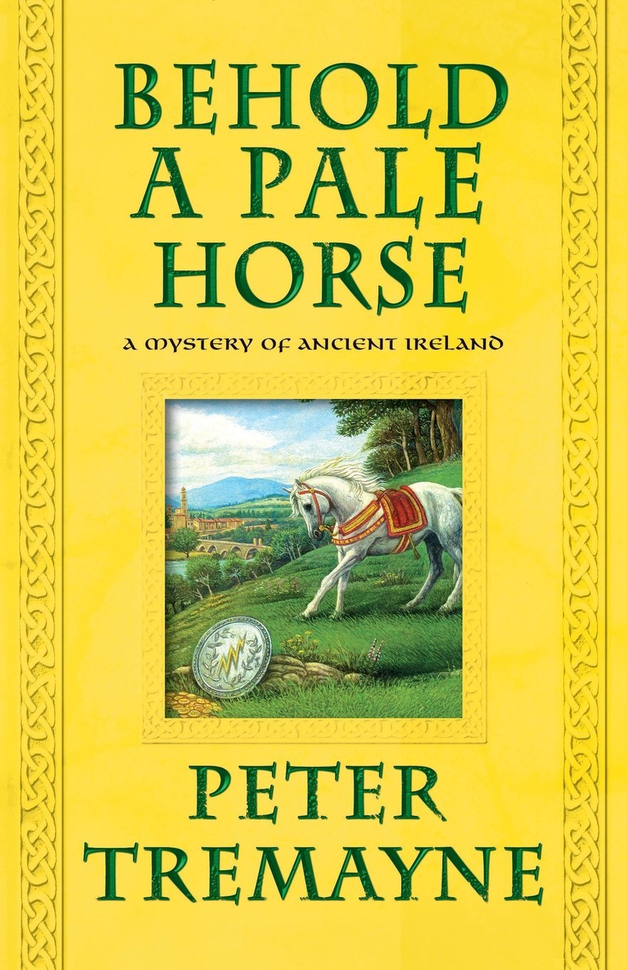 Behold a Pale Horse: A Mystery of Ancient Ireland (Mysteries of Ancient  Ireland): Peter Tremayne: 9781250029973: Amazon.com: Books