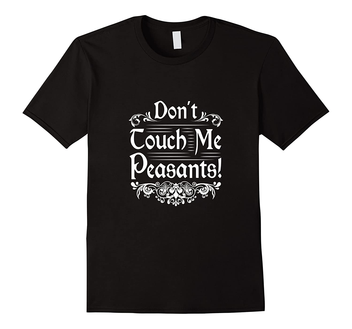 0ba123956 Funny Don't Touch Me Peasants T-Shirt Medieval Knight Dragon-ANZ ...
