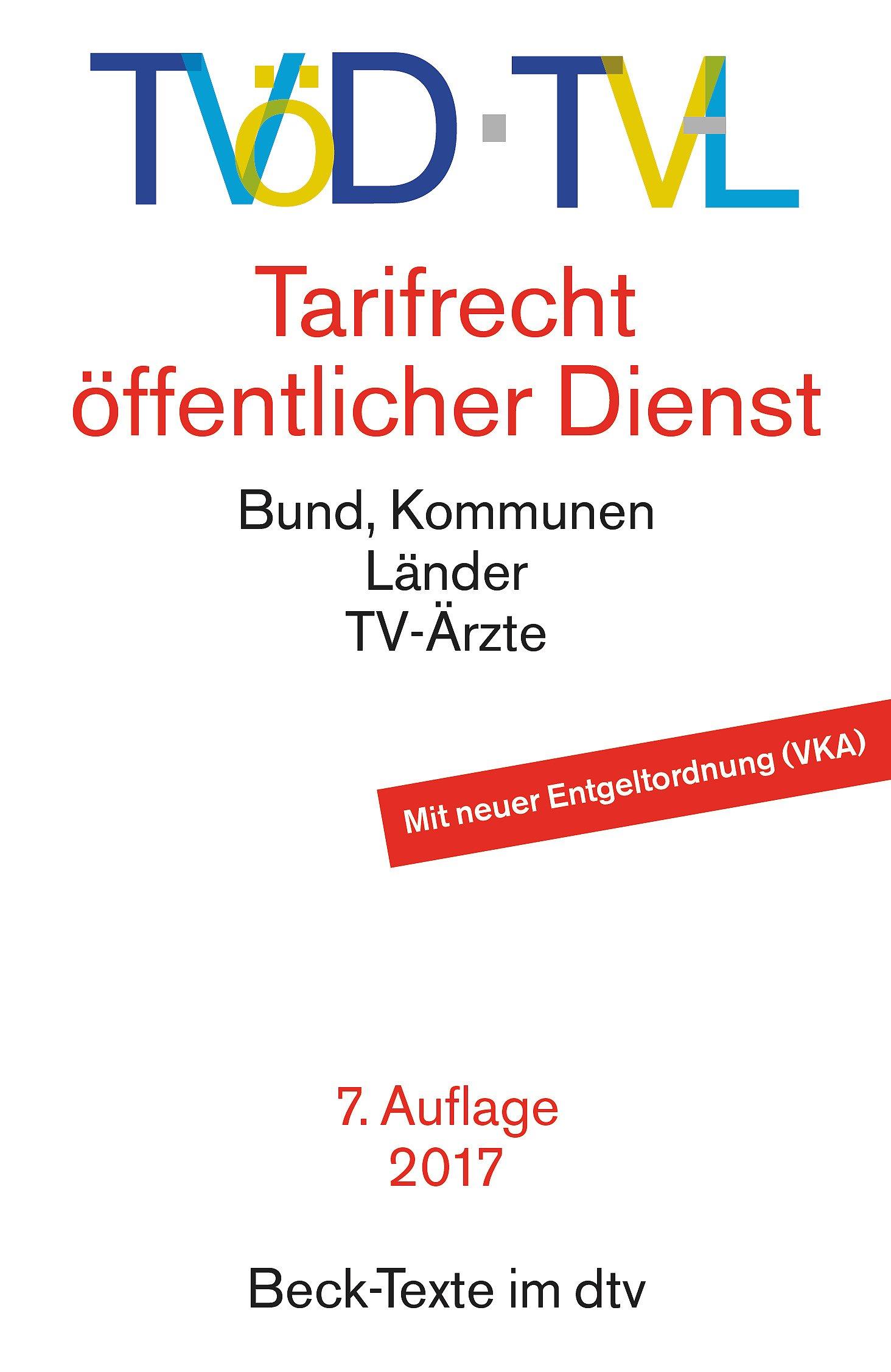 TVöD · TV-L Tarifrecht öffentlicher Dienst: Bund, Kommunen, Länder, TV-Ärzte (dtv Beck Texte)
