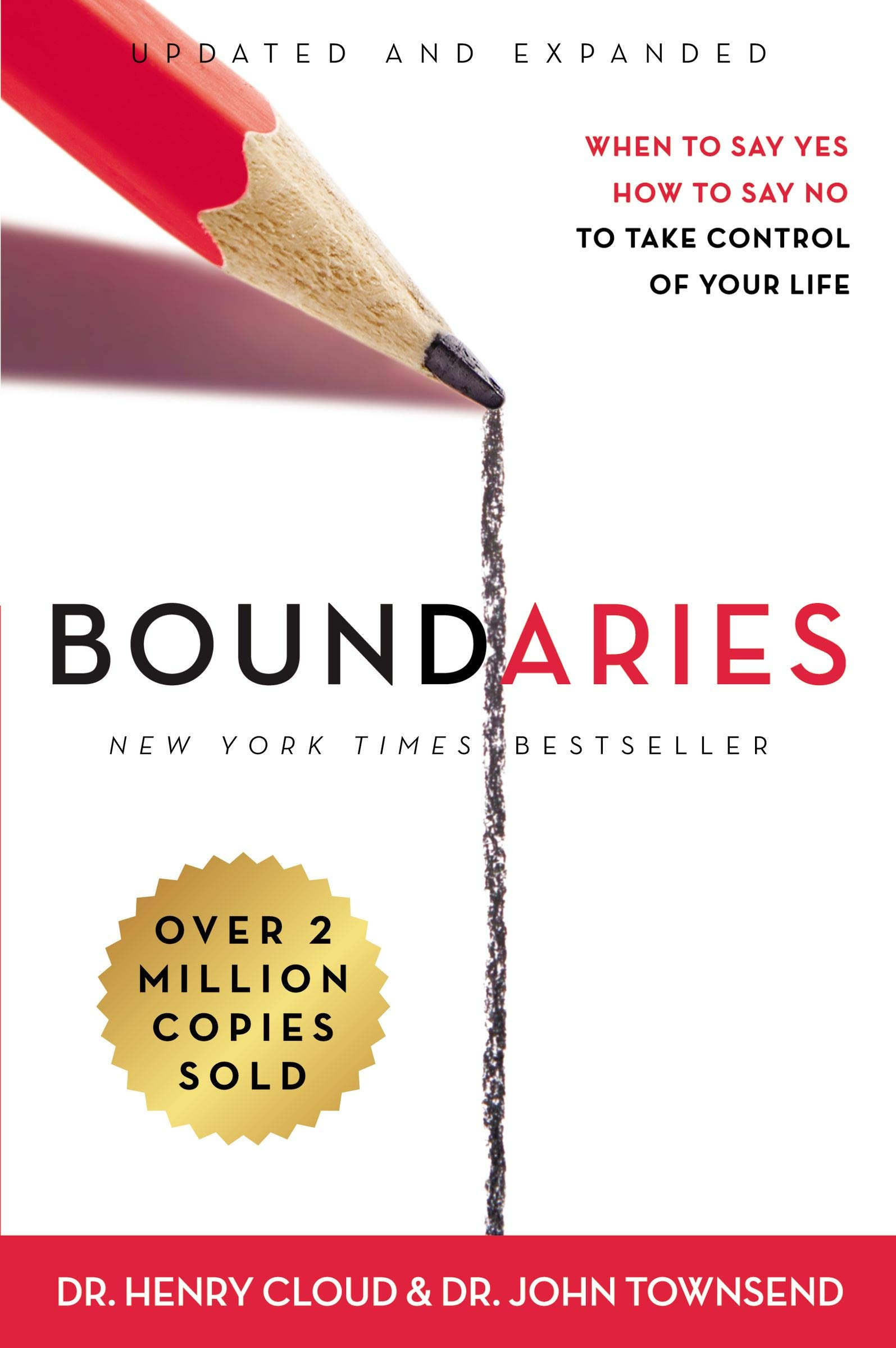Boundaries Updated And Expanded Edition  When To Say Yes How To Say No To Take Control Of Your Life  English Edition