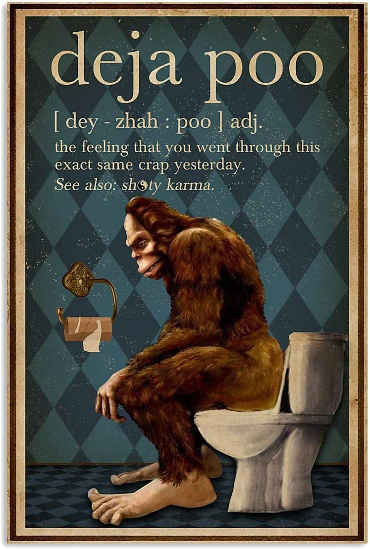 Molomon Meaningful Quote Poster Retro Restroom Deja Poo Bigfoot Paper Poster Print Family Friend Gift Home Decor Wall Art Kitchen On Birthday, Christmas 12x18