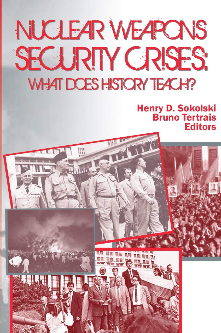 Nuclear Weapons Security Crises  What Does History Teach   English Edition