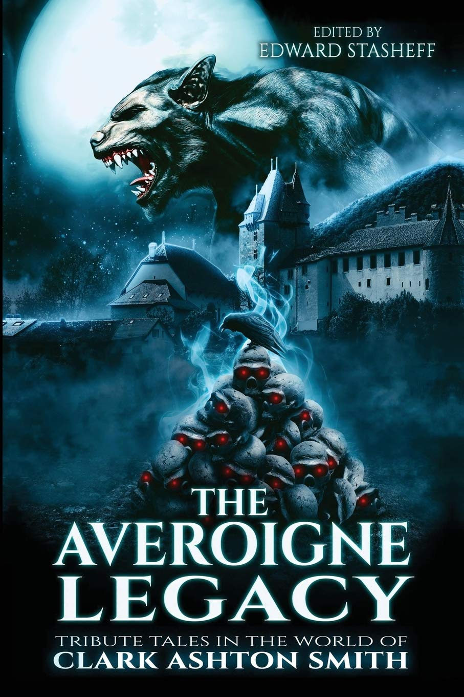The Averoigne Legacy: Tribute Tales in the World of Clark ...