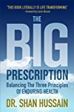 The Big Prescription: Balancing The Three Principles Of Enduring Health