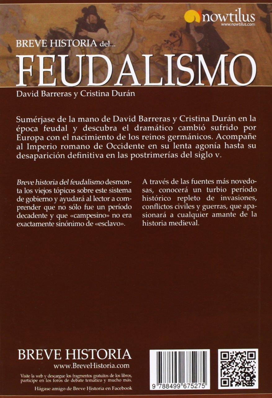 Breve historia del Feudalismo: Amazon.es: Barreras Martínez, David, Durán Gómez, Cristina: Libros