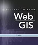 Getting to Know Web GIS (Getting to Know ArcGIS)