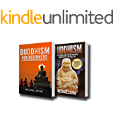 Buddhism: 2 Manuscripts: Buddhism for Beginners, The Ultimate Guide for Implementing Buddhism into your Daily Life  (Inner Peace Book 4)