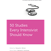 50 Studies Every Intensivist Should Know (Fifty Studies Every Doctor Should Know)
