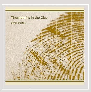 amazon thumbprint in the clay bryan beattie 輸入盤 音楽