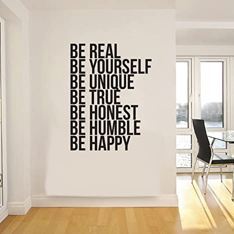 Be Real Be Yourself Be Unique Be Happy. -Inspirational Quote - Wall Art  Decal - 31\