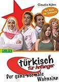 Türkisch für Anfänger, Band 4: Der ganz normale Wahnsinn