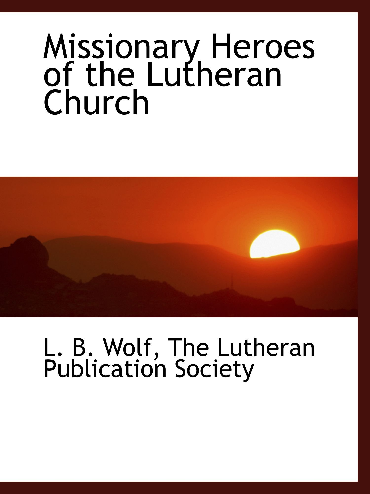 Missionary Heroes of the Lutheran Church ebook