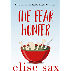 The Fear Hunter (Agatha Bright Mysteries Book 1)