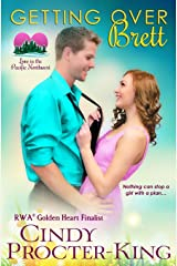 Getting Over Brett (Love in the Pacific Northwest) (Volume 3) Paperback