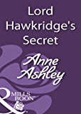 Lord Hawkridge's Secret (Mills & Boon Historical)