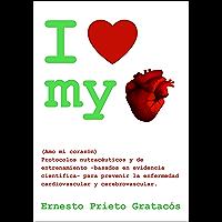 I Love My Heart: Protocolos nutracéuticos y de entrenamiento para prevenir la enfermedad cardiovascular y…