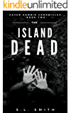 Cajun Zombie Chronicles, Book Two: The Island Dead