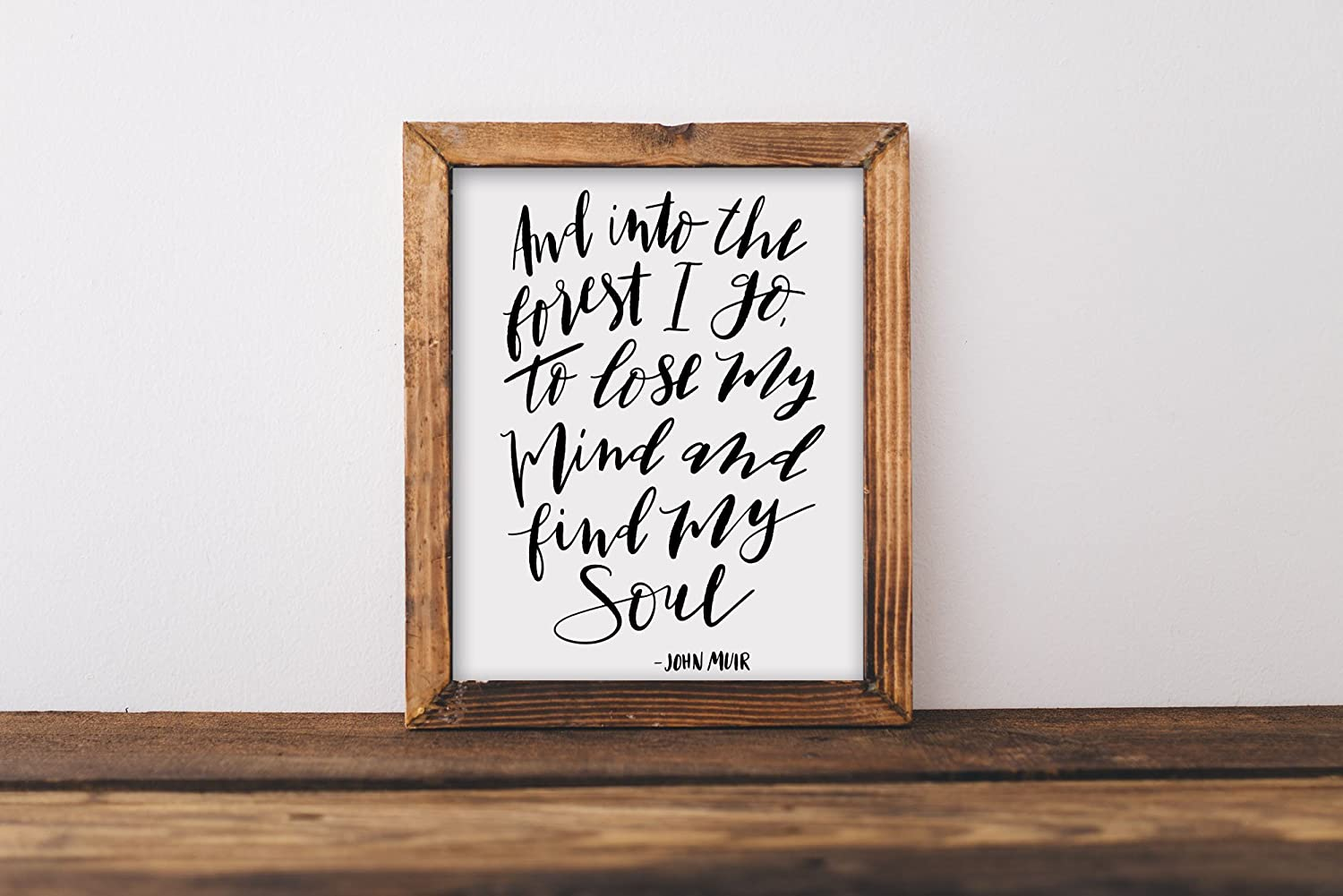 Art print, into the forest I go to lose my mind and find my soul, John Muir quote, hand lettered, woods, adventure, wanderlust, lettering, 8x10