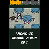 Among Us Zombie Comic Ep 1