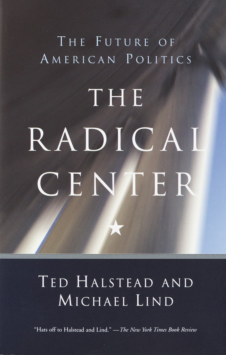 Read Online The Radical Center: The Future of American Politics pdf