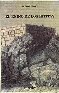 El reino de los hititas (Historia. Serie Menor)