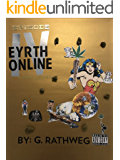Eyrth Online:  Episode 4 - A New Smoke: TMOLW:  The Memoirs of Lawrence Wrath (4th Playlist)