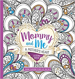 Amazon.com: Mommy and Me: A Mother\'s Heart Coloring Book: Inspiring ...