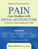 Pain Case Studies with Distal Acupuncture: A Week in a Tung Acupuncture Clinic