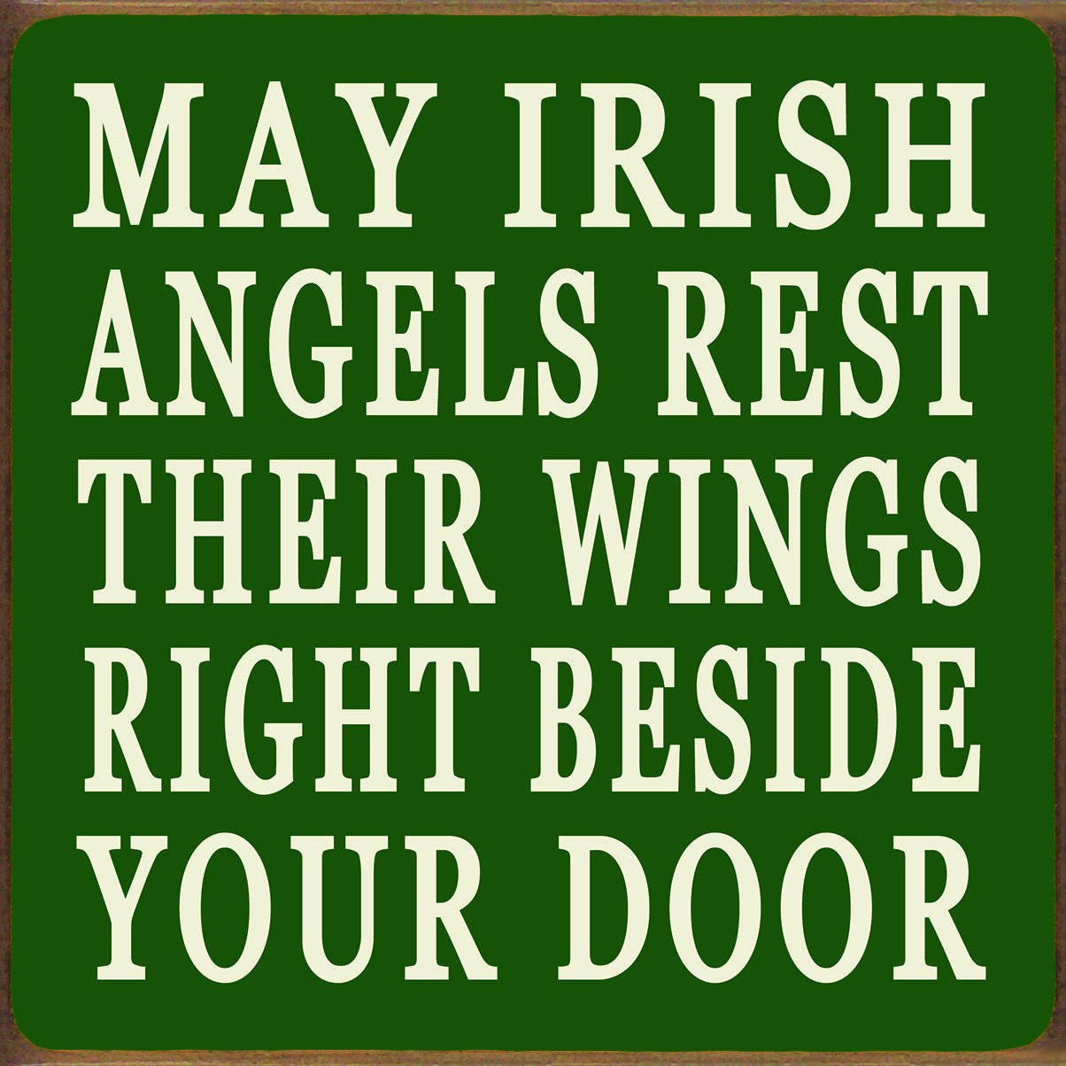 May Irish Angels Rest-Block Sign x 7.25 Green with Cream Lettering My Word