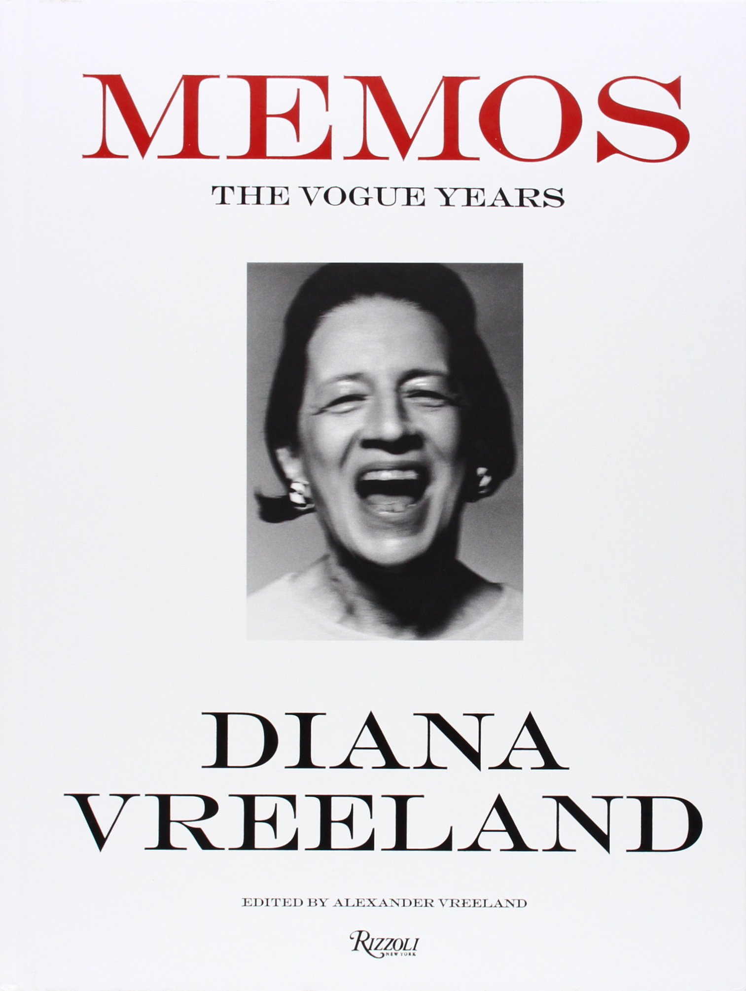 Diana Vreeland Memos The Vogue Years Alexander Vreeland
