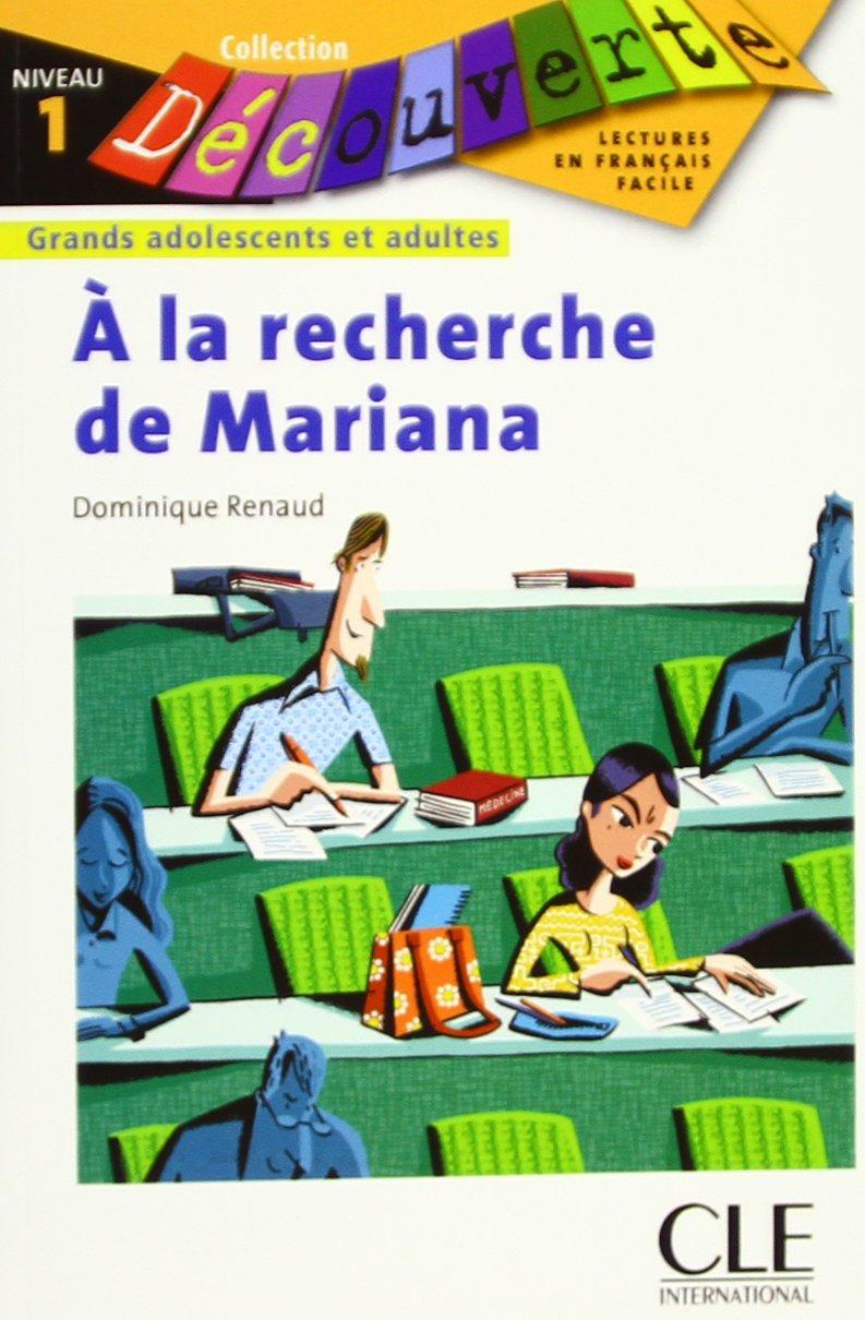 À la recherche de Mariana: Collection Découverte : Grands adolescents et adultes, Niveau 1 / Lektüre