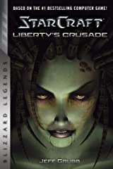 StarCraft: Liberty's Crusade (StarCraft: Blizzard Legends Book 1) Kindle Edition