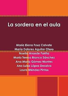 La sordera en el aula (Spanish Edition)