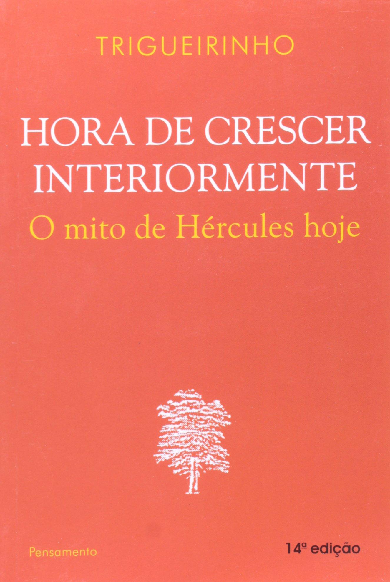 Read Online Hora de Crescer Interiormente o Mito de Hercules (Em Portuguese do Brasil) pdf epub