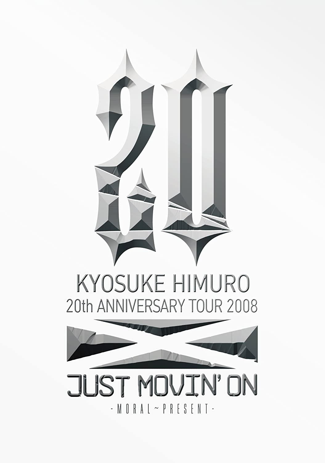 KYOSUKE HIMURO 20th ANNIVERSARY TOUR 2008 JUST MOVIN'ON-MORAL~PRESENT- [DVD] B001LCJD86